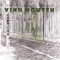 Vinh Nguyen | You're Gonna Be Happier