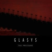 Glasys | The Pressure