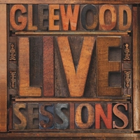 Gleewood | Live Sessions