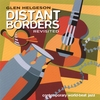 GLEN HELGESON: Distant Borders Revisited