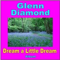 Glenn Diamond: Dream a Little Dream