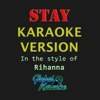 Global Karaoke | Stay (Karaoke Version) [In the Style of Rihanna