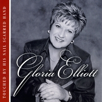 Gloria Elliott | Touched By His Nail Scarred Hand