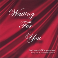 Gary And Michelle Fiorino Waiting For You Cd Baby Music Store