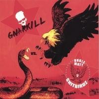 Gnarkill vs. Unkle Matt and the ShitBirdz lyrics