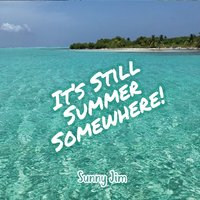 Sunny Jim | It's Still Summer Somewhere