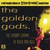 THE GOLDEN GODS: The Thorny Crown of Rock and Roll