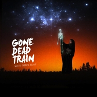 Gone Dead Train | Where There's Blood