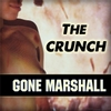 Gone Marshall: The Crunch