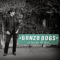 Gonzo Dogs | 12 Tales to Tell