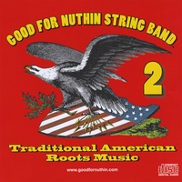 Good for Nuthin String Band | #2 Traditional American Roots Music
