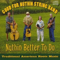 Good for Nuthin String Band | Nuthin Better To Do