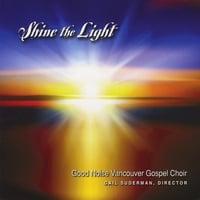 Good Noise Vancouver Gospel Choir: Shine the Light