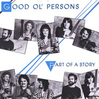 Good Ol' Persons | Part of a Story