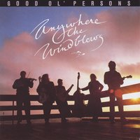 Good Ol' Persons | Anywhere the Wind Blows