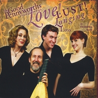 The Good Pennyworths | Love Lust Longing Loss - an Elizabethan Romp