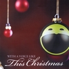 Jim Goodrich: With A Voice Like This Christmas