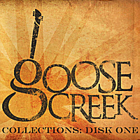 Various Artists | Goose Creek Collections:  Disk One