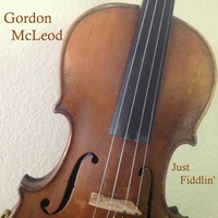Gordon McLeod | Just Fiddlin'