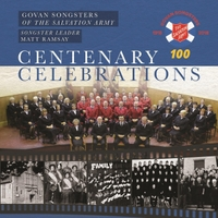 Govan Songsters of the Salvation Army & Matt Ramsay | Centenary Celebrations