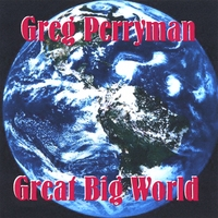 GREG PERRYMAN: Great Big World