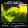 Growing Prosperity Productions: Christian Meditation: Renew Your Mind In Him