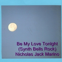 Nicholas Jack Marino | Be My Love Tonight (Synth Bells Rock)