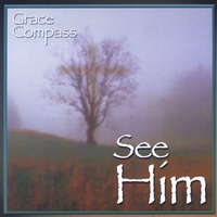 Grace Compass | See Him