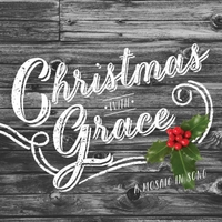 Christmas Grace.Grace Covenant Worship Christmas With Grace A Mosaic In