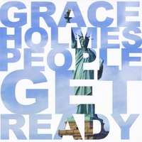 Grace Holmes | People Get Ready
