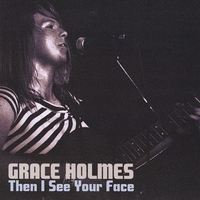 Grace Holmes | Then I See Your Face