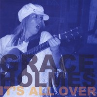 Grace Holmes | It's All Over-EP