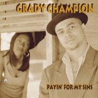 Grady Champion | Payin' for My Sins