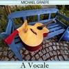 MICHAEL GRAEFE: A Vocale