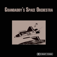 Grandaddy's Space Orchestra | Grandaddy's Space Orchestra