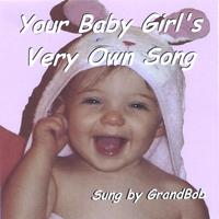 GrandBob | Your Baby Girl's Very Own Song