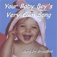 GrandBob | Your Baby Boy's Very Own Song