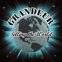 Grandeur | Telling the World