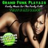 Grand Funk Playazs: That Sexy Lady!