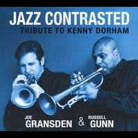 Joe Gransden & Russell Gunn | Jazz Contrasted:  Tribute to Kenny Dorham