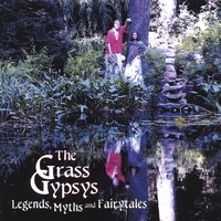 The Grass Gypsys: Legends, Myths, And Fairytales