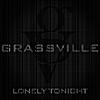 Grassville: Lonely Tonight