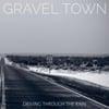 Gravel Town: Driving Through the Rain