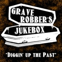 Grave Robber's Jukebox | Diggin' up the Past