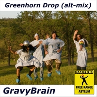 Gravybrain | Greenhorn Drop (Alternate Mix)