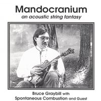 Bruce Graybill | Mandocranium, an acoustic stringed Fantasy