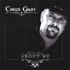 CHRIS GRAY: It's All About Me