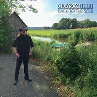 Grayson Hugh | Back to the Soul