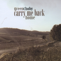 GreenChoby | Carry Me Back Home