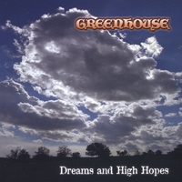 Greenhouse | Dreams and High Hopes